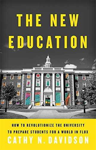 The New Education: How to Revolutionize the University to Prepare Students for a World In Flux cover