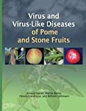 Virus and Virus-Like Diseases of Pome and Stone Fruits, A. Hadidi and Marina Barba, 0890543968