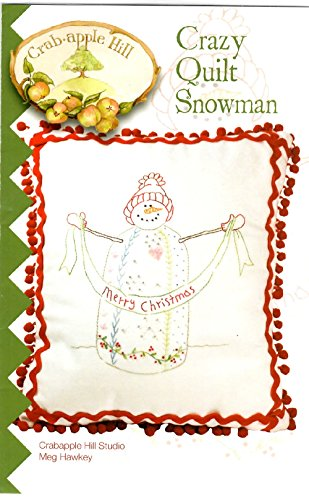 Crazy Quilt Snowman Christmans Embroidery Pattern by Meg Hawkey From Crabapple Hill Studio #410 (Pattern Snowman Quilt)
