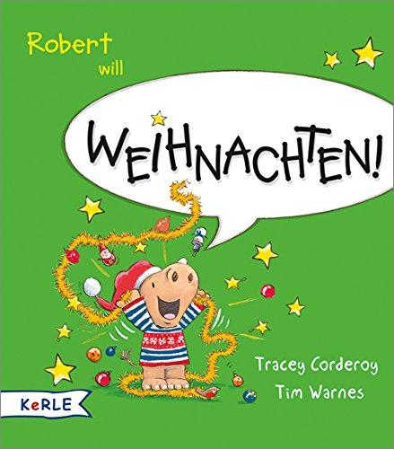 Robert will Weihnachten! Gebundenes Buch – 18. August 2017 Tracey Corderoy Tim Warnes Anna Butte Kerle in Herder
