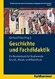 Geschichte und Fachdidaktik : Ein Studienbuch Fur Studierende Grund-, Haupt- und Realschule, Bietenhader, S., 3170213563