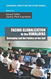 img - for Facing Globalization in the Himalayas: Belonging and the Politics of the Self (Governance, Conflict and Civic Action) book / textbook / text book