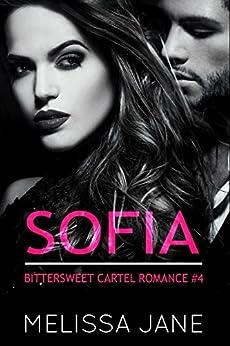 Sofia (A Bittersweet Cartel Romance Book 4) by [Jane, Melissa]