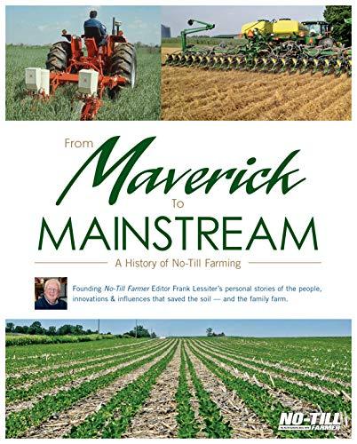 from-maverick-to-mainstream-a-history-of-no-till-farming