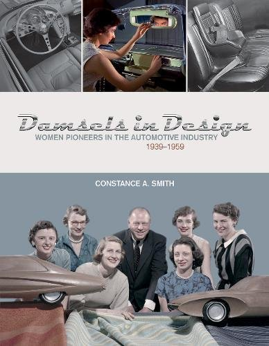 Damsels in Design Women Pioneers in the Automotive Industry 1939-1959