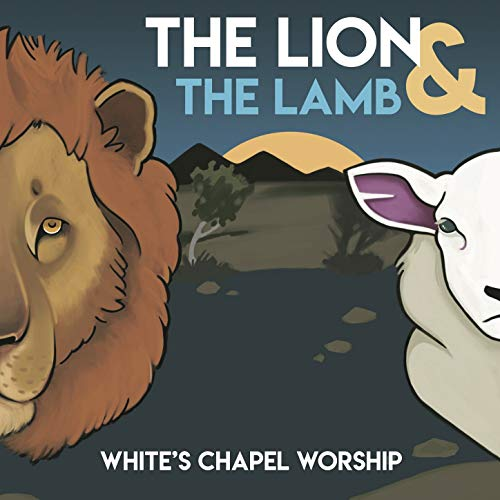 White's Chapel Worship - The Lion and The Lamb 2019