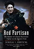 Red Partisan: Memoirs of a Soviet Resistance Fighter on the Eastern Front