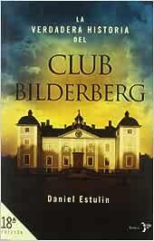 La verdadera historia del Club Bilderberg (Bronce): Amazon.es: Estulin, Daniel, Tofiño Quesada, Ignacio, Rebón, Marta: Libros