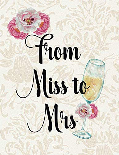 From Miss to Mrs: Wedding Planner Organizer Checklist Journal Notebook for Newly Engaged Couple Cream