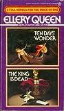 Ten Days' Wonder and the King Is Dead, Ellery Queen, 0451127749