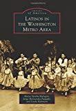 Latinos in the Washington Metro Area, Maria Sprehn-Malagón and Jorge Hernandez-Fujigaki, 1467121754