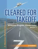 Cleared for Takeoff : Aviation Made Easy: Book Two, Mariner, Liz, 0979506867