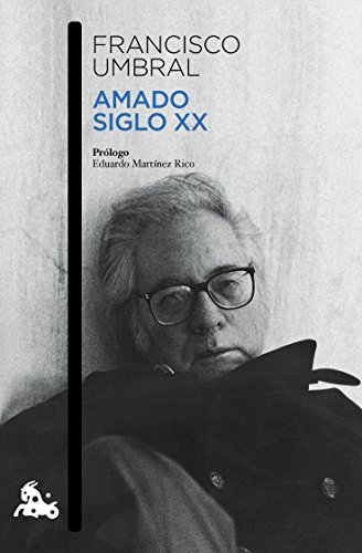 Descargar Libro Amado Siglo Xx Francisco Umbral