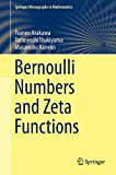 Bernoulli Numbers and Zeta Functions (Springer Monographs in Mathematics)