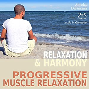 Relaxation and Harmony - Progressive Muscle Relaxation Audiobook