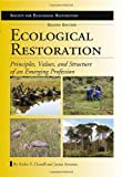Ecological Restoration, Andre F. Clewell and James Aronson, 1610911679