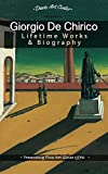 Giorgio de Chirico: Collector's Edition Biography and Gallery of Lifetime Works of Art