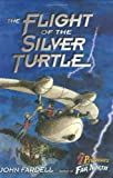 The Flight of the Silver Turtle, John Fardell, 0399243828