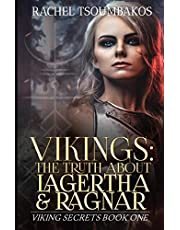 Vikings: The Truth About Lagertha and Ragnar: A historically accurate retelling of the ninth book of the 'Gesta Danorum'
