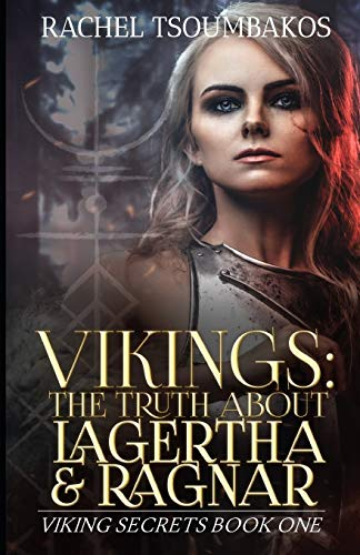 Book Cover: Vikings: The Truth About Lagertha and Ragnar: A historically accurate retelling of the ninth book of the 'Gesta Danorum'