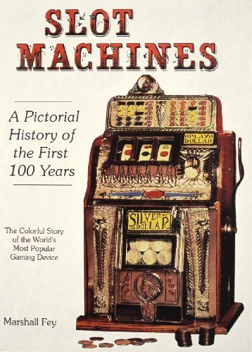 Slot machines: A pictorial history of the first 100 years of the world's most popular coin-operated gaming device ()