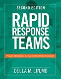 Rapid Response Teams, Second Edition: Proven Strategies for Successful Implementation