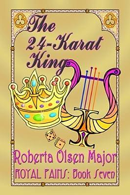 The 24 Karat King (Royal Pains Book 7)