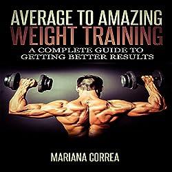 Average to Amazing Weight Training