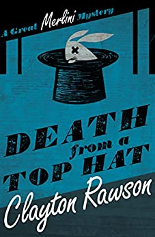 Death from a Top Hat (The Great Merlini Mysteries) by [Rawson, Clayton]