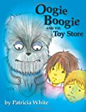 Oogie Boogie and the Toy Store, Patricia White, 143926967X