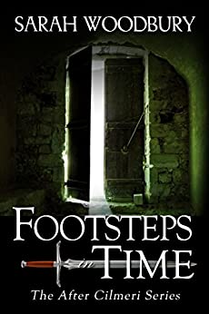 Footsteps in Time (The After Cilmeri Series Book 2) by [Woodbury, Sarah]