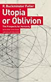 Utopia or Oblivion: The Prospects for Mankind