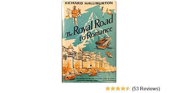 The Royal Road To Romance 1925 Richard Halliburton With Photograhs