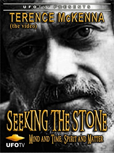 (Terence McKenna - Seeking the Stone - Mind and Time, Spirit and Matter)