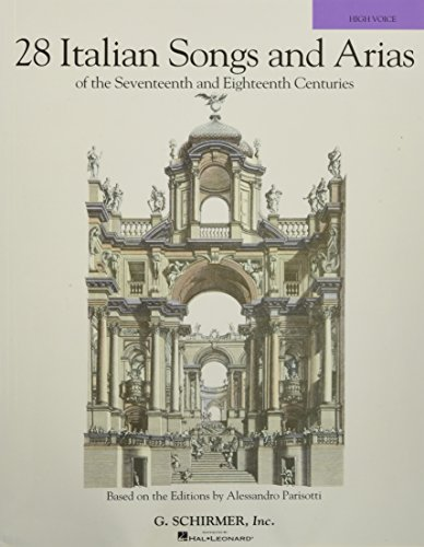 28 Italian Songs & Arias of the 17th & 18th Centuries: Based on the Editions by Alessandro Parisotti High Voice, Book only
