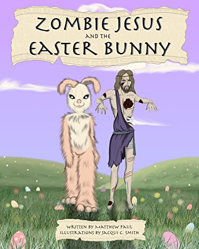 Zombie Jesus and the Easter Bunny