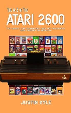 The A-Z of the Atari 2600 (Retro Gaming A-Z Book 1) (English Edition) eBook: Kyle, Justin: Amazon.es: Tienda Kindle