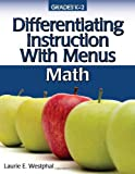 Differentiating Instruction with Menus K-2 - Math, Laurie E. Westphal, 1593634927