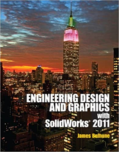 Engineering Design And Graphics With SolidWorks 2014 James D. Bethune