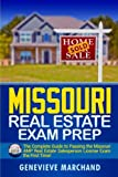 Missouri Real Estate Exam Prep: The Complete Guide to Passing the Missouri AMP Real Estate Salesperson License Exam the First Time!