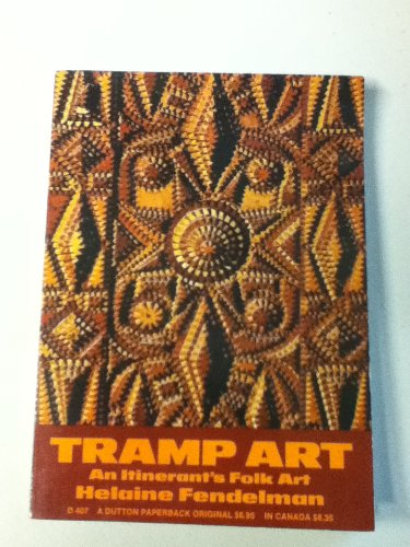Tramp Folk Art - Tramp Art An Itinerants's Folk Art