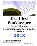 Certified Bookkeeper Exams All-In-one ExamFOCUS Study Notes and Review Questions 2013, ExamREVIEW, 1479310557