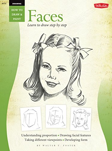 FACES/ Learn To Draw Step By Step (How to Draw & Paint) (Vol 1) (Walter Book Foster)