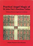 The Practical Angel Magic of Dr. John Dee's Enochian Tables, Stephen Skinner and David Rankine, 0738723517
