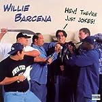 Hey! They're Just Jokes! | Willie Barcena