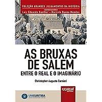 As Bruxas de Salem - Entre o Real e o Imaginário - Minibook: Prefácio de René Ariel Dotti - Coleção Grandes Julgamentos…