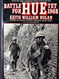 Front cover for the book Battle for Hue: Tet 1968 by Keith Nolan