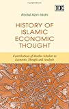 History of Islamic Economic Thought: Contributions of Muslim Scholars to Economic Thought and Analysis