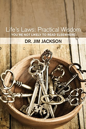 Life's Laws: Practical Wisdom You're Not Likely to Read Elsewhere