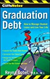 img - for CliffsNotes Graduation Debt: How to Manage Student Loans and Live Your Life by Reyna Gobel (2010-03-12) book / textbook / text book